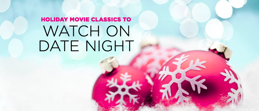 Holiday movies for date night. | LadyLUX - Online Luxury Lifestyle, Technology and Fashion Magazine