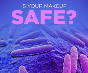 Beware of Bad Bacteria in your Makeup