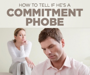 Is Your Boyfriend a Commitment-Phobe?