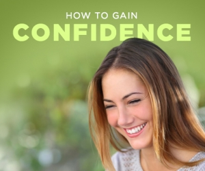 Tips to Gain Confidence and Believe in Yourself