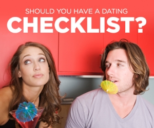 Dating 101: Is a Checklist Necessary?