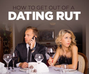 Tried-and-True Tips to Get Out of a Dating Rut