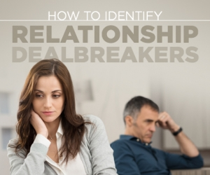 Learn How to Spot Relationship Dealbreakers