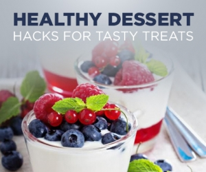 10 Fast Dessert Hacks for Healthy Treats