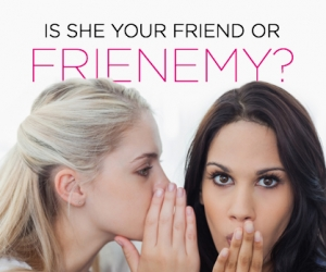 How to Tell if She's a Friend or Frienemy