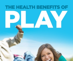 Reap the Health Benefits of Play