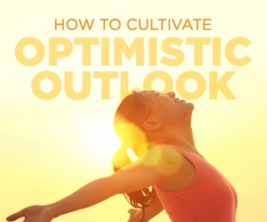 Top Ways to Develop an Optimistic Outlook