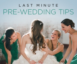 11 Best Last Minute Pre-Wedding Tips