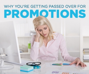 Avoid Getting Passed Over For Promotions