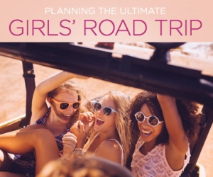 Where to Go on the Ultimate Girls' Roadtrip