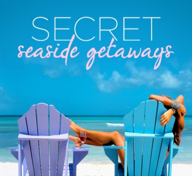 LUX Travel: 5 Secret Seaside Getaways
