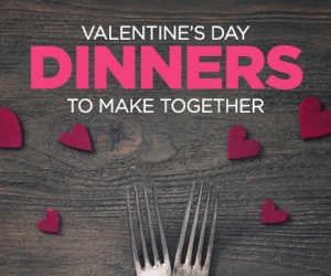 Make Dinner Together on Valentine's Day