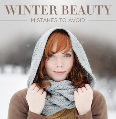 Expert Advice: 14 Beauty Mistakes to Avoid in Winter